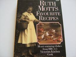 Ruth Mott Victorian Kitchen Ruth Motts Favourite Recipes Heart Warming Dishes From Bbc Tvs