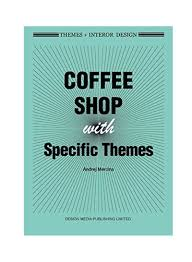 Design Specific Ltd Shop Themes Interor Design Coffee Shops With Specific Themes Hardcover Online In Dubai Abu Dhabi And All Uae