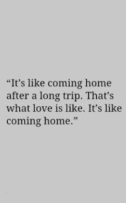 It Feels Like Coming Home Words Pinterest Love Quotes Quotes Best Coming Home Quotes