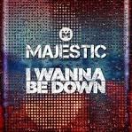 I Wanna Be Down