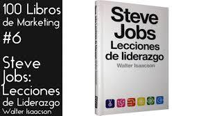 Steve Jobs Lecciones De Liderazgo 100 Libros De Marketing 6