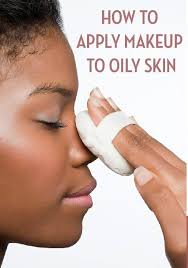 makeup tips and tricks for battling oily skin