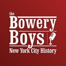 The Bowery Boys New York City History Podbay