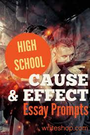 cause effect essays cause and effect essay prompts help high school students think independently topics include video games writeshop