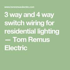 house wiring 4 way switch the wiring diagram 3 way and 4 way switch wiring for residential lighting chang e 3