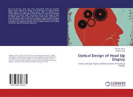 Head Up Display Optical Design Optical Design Of Head Up Display 978 3 659 74733 5