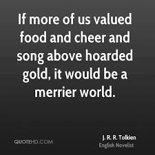 Cheer Quotes New J R R Tolkien Food Quotes QuoteHD