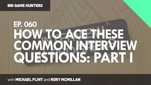 how to ace these common job interview questions part one big how to ace these common job interview questions part one big game hunters 060