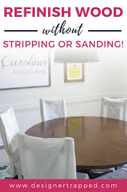 learn how to refinish a table without sanding or stripping it is so easy and the results are stunning it ll save you money in the long run too