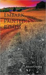 Embark Painted Roads: Conkey, Adam: 9780615719511: Amazon.com: Books