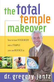 Dr Gregg Jantz Total Temple Makeover Ebook By Gregg Jantz Dr Official Publisher