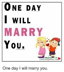 QuotesCom Gorgeous ONE DAY I WILL MARRY YOU Like Love Quotes Com One Day I Will Marry