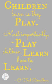 Quick Thought Play To Learn Not Just Cute Quotes Pinterest Best Education Quotes For Kids