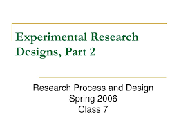Discuss Experimental Research Design Ppt Experimental Research Designs Part 2 Powerpoint