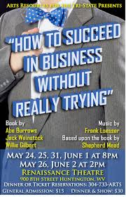 tri state theater  the easiest thing in the world is writing a review of a show you love which means this review of how to succeed in business out really trying is going