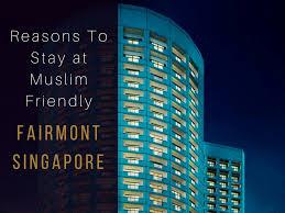 muslim friendly fairmont singapore