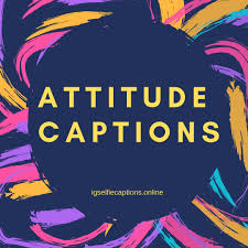 300 Best Attitude Captions For Instagram In 2019 Ig Captions