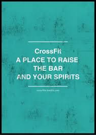 Crossfit Quotes Fascinating CrossFit A Place To Raise The Bar And Your Spirits Fitness Quotes IMG