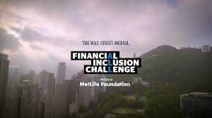 metlife foundation s financial inclusion challenge winners and metlife foundation s financial inclusion challenge winners and projects profiled in video essay