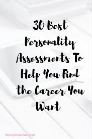 Career Assessments 30 Best Personality Assessments To Help You Find The Career