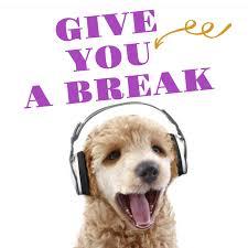 Give You A Break