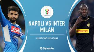 Napoli v Inter Milan predictions, live stream, TV   Coppa Italia