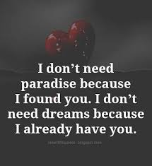 Love Quotes I Don't Need Paradise Because I Found You I Flickr Magnificent I Found The Love Quotes