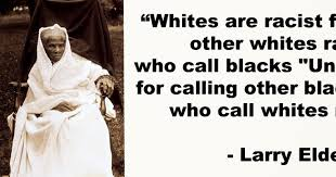 Quotes On Racism Unique Quotes By Larry Elder The Elder Statement