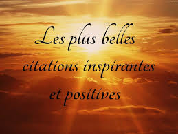 Les Plus Belles Citations Inspirantes Et Positives Citation Plus