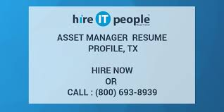 Asset Manager Resume Profile Tx Hire It People We Get It Done