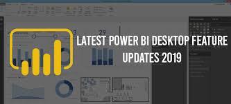 Power Bi Latest Version Desktop Feature Updates 2019