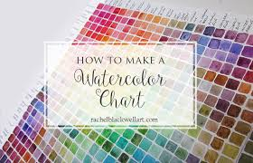Watercolor Color Chart How To Make A Watercolor Color Chart Rachel Blackwell