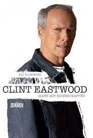 Clint Eastwood - Mann mit Eigenschaften ...