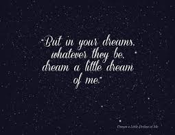 Dream A Little Dream Quotes Best of Dream A Little Dream Quote Lyric Mama Cass Ella Fitzgerald Jazz