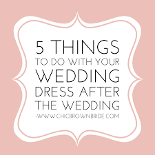 Five Things To Do With Your Wedding Dress After The Wedding