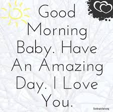 Good Morning Baby I Love You Quotes Best of To Be Able To Say This To You Each Morning In Person Would Make My