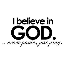 Short Quotes About God Interesting I Believe In God Never Panic Just Pray €� Quotespictures