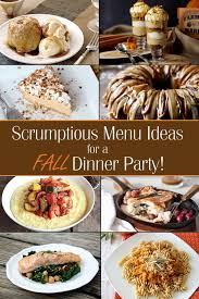 Autumn Dinner Menus Fall Dinner Party Menu Ideas Ideas For Throwing A Fall Themed