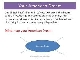 of mice and men literature exam 63 your american dream one of steinbeck s themes in of mice and men