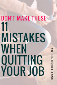 17 best ideas about career planning career advice don t make these 11 mistakes when quitting your job