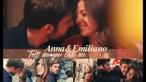 Anna&Emiliano | Un Medico in famiglia 10 | Tell Me You Love Me. - YouTube