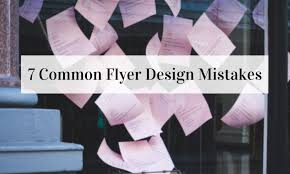 How To Do Flyers 7 Common Flyer Design Mistakes The Print Authority