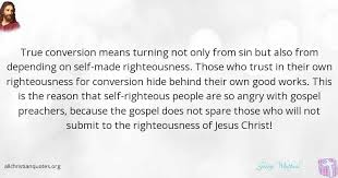 Self Righteous Christian Quotes Best of George Whitefield Quote About Jesus Christ Gospel Reason