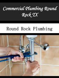plumber round rock tx.  Round Commercial Plumbing Round Rock TX  On Plumber Tx O