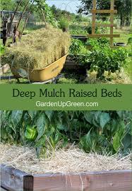 Deep Mulch Raised Beds Garden Up Green