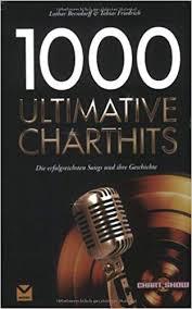 1000 Ultimative Charthits Die Besten Songs Und Ihre