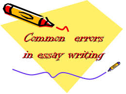 errors in essay writing common errors in essay writing