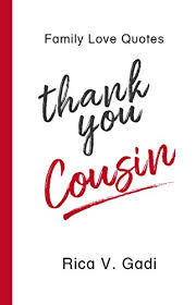 Cousin Love Quotes Adorable Family Love Quotes Thank You Cousin Tidbits Of What I Am