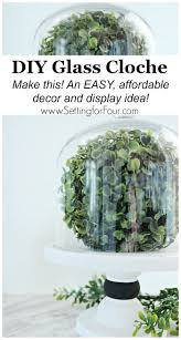 Cloche Design Ideas Easy Affordable Diy Glass Cloche Setting For Four