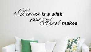 A Dream Is A Wish Your Heart Makes Quote Best of A Dream Is A Wish Your Heart Makes Wall Art Sticker Quote 24 Sizes